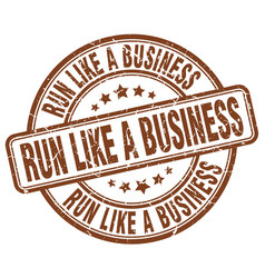 Run like a business brown grunge stamp vector