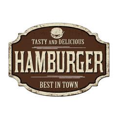 hamburger vintage rusty metal sign vector image