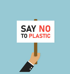Hand holding placard protest with say no plastic vector