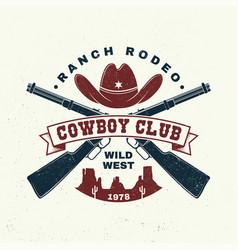 cowboy club badge t-shirt ranch rodeo vector image