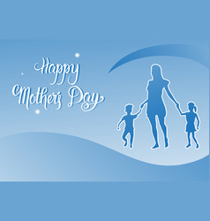 Happy mother day silhouette mom holding children vector