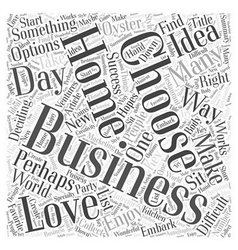 Choosing A Home Business Word Cloud Concept vector image