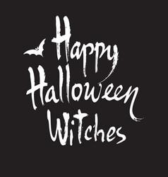 happy halloween witches handwritten brush vector image