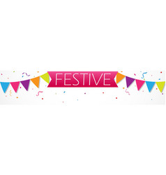 festive with bunting flags and confetti vector image