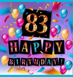 Happy birthday 83 years anniversary vector