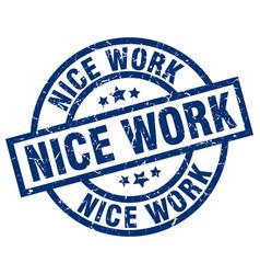 Nice work blue round grunge stamp vector