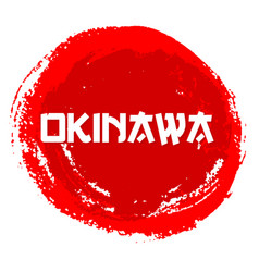 okinawa red sign grunge stamp isolated on vector image