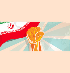 iran hand fist propaganda poster fight and protest vector image