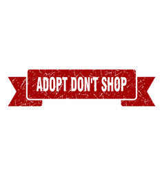 Adopt dont shop ribbon adopt dont shop grunge vector