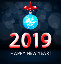 blue christmas ball by red 2019 happy new year vector image