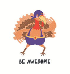 Cute funny turkey superhero in mask quote vector