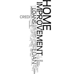 your home improvement loan text word cloud concept vector image