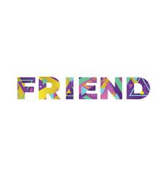 Friend concept retro colorful word art vector