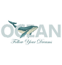 Lettering ocean with a big hand-drawn whale vector