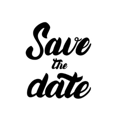 Save the date hand written lettering for vector image