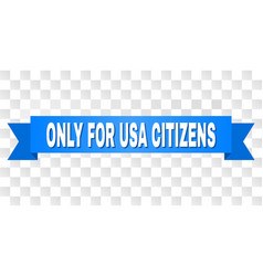 Blue ribbon with only for usa citizens text vector