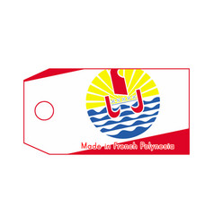 French polynesia flag on price tag with word made vector