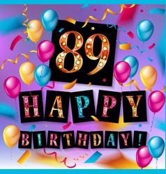 Happy birthday 89 years anniversary vector