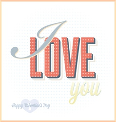 Vintage I Love You Card For Valentines Day vector