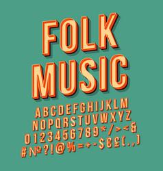 folk music vintage 3d lettering retro bold font vector image