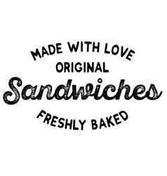 Freshly baked sandwiches label vector