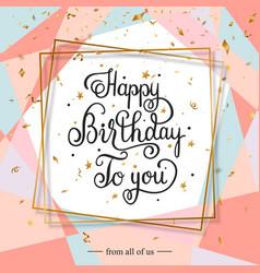 Happy birthday handwritten lettering vector