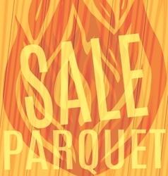 Sale Parquet flames of fire wooden vector image vector image