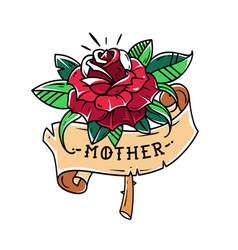 tattoo red rose with ribbon and lettering mother vector image