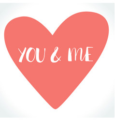 you and me lettering vector image
