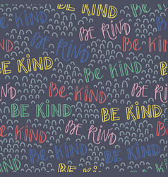 Be kind typography seamless pattern-03 vector