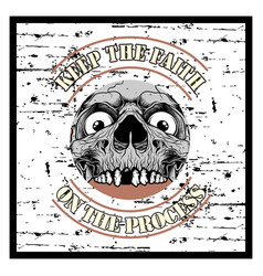 grunge style vintage skull and text keep faith vector image