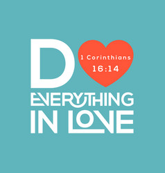 Bible quote do everything in love typography vector