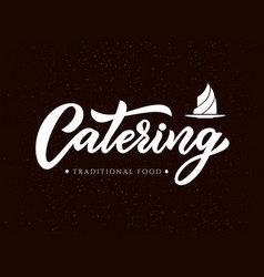 Hand sketched lettering catering company logo on vector