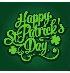 happy st patricks day hand drawn lettering vector image