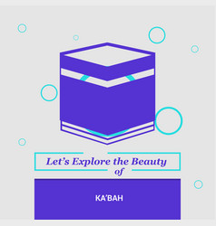 Lets explore the beauty of kabah mecca saudia vector