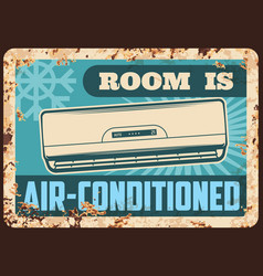 Air conditioned room metal plate rusty sign vector