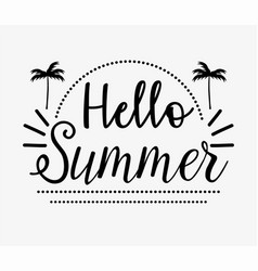 hello summer handwriting palm tree vector image