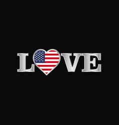 love typography with united states of america vector image