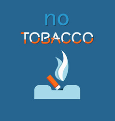 no tobacco day poster extinguished cigar ashtray vector image