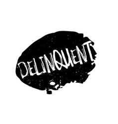 Delinquent rubber stamp vector