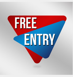 free entry sign or label for business promotion vector image