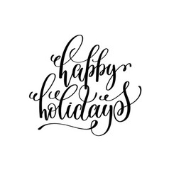 Happy holidays hand lettering positive quote to vector