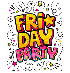 lettering friday party week day pop art vector image