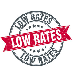 Low rates round grunge ribbon stamp vector