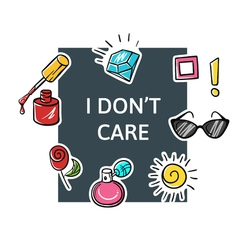 Slogan I dont care with fashion patch and pins vector