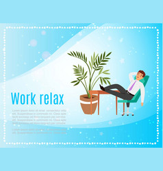work and relax banner with businessman in office vector image