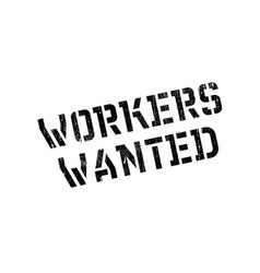 Workers wanted rubber stamp vector