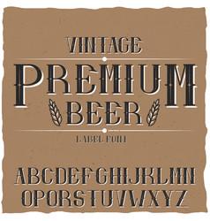 vintage label typeface named premium beer vector image vector image