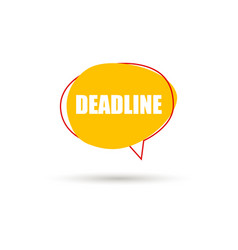 deadline speech bubble icon vector image