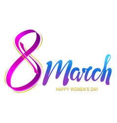 march 8 happy womans day lettering greeting card vector image